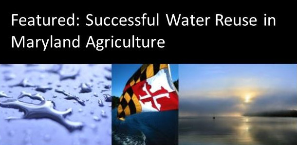 Featured: Successful Water Reuse in Maryland Agriculture
